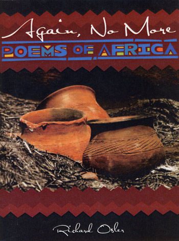 Again No More, Poems of Africa by Richard Osler